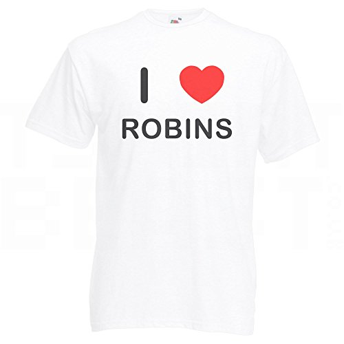 I Love Robins - T-Shirt Weiß