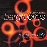 Bar Grooves - Members Only Vol. 1