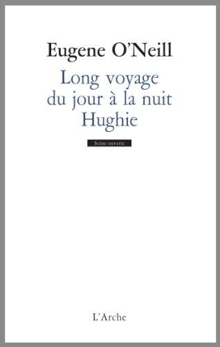 Long Voyage du jour à la nuit / Hughie par Eugene O'Neill