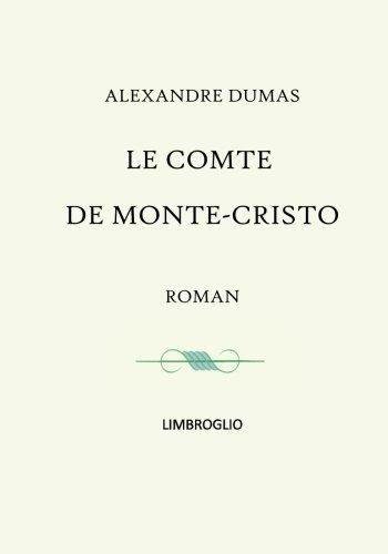 Le comte de Monte Christo - roman complet (tomes I  VI): Victor Hugo , Guy de MAUPASSANT , Honor de BALZAC , Emile ZOLA , STENDHAL