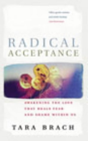 radical-acceptance-awakening-the-love-that-heals-fear-and-shame