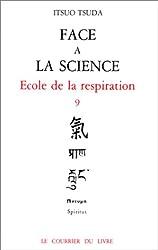 Face à la science - École de la respiration, tome 9