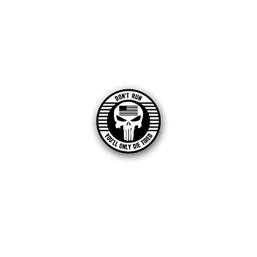 Aufkleber / Sticker -DON'T RUN YOU'LL ONLY DIE TIRED US Army USMC Marine Korps USAF ISAF Amerika America Schädel Einsatz Tactical Militär 7x7cm #A3469