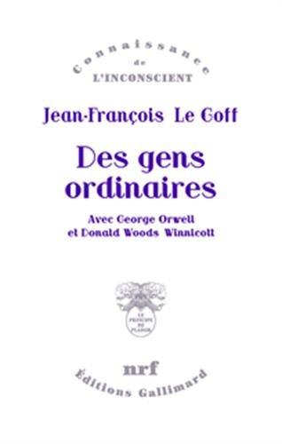 Des gens ordinaires: Avec George Orwell et Donald Woods Winnicott