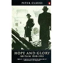 The Penguin History of Britain: Hope And Glory, Britain 1900-1990: Volume 9: Britain, 1900-90