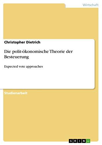 Die polit-ökonomische Theorie der Besteuerung: Expected vote approaches