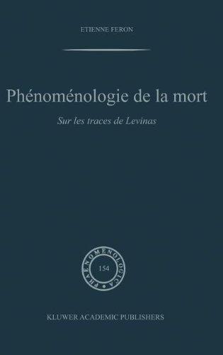 Phenomenologie De LA Mort: Sur Les Traces De Levinas