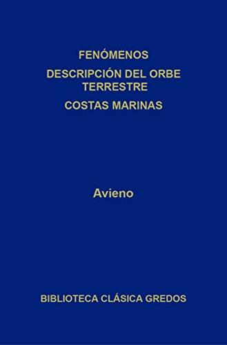 Fenómenos. Descripción del Orbe terrestre. Costas marinas. (Biblioteca Clásica Gredos nº 296) por Avieno