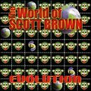 Songtexte von Scott Brown - The World of Scott Brown