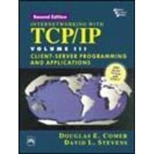 INTERNETWORKING WITH TCP/IP, VOL. III-CLIENT-SERVER PROGRAMMING AND APPLICATIONS (BSD SOCKET VERSION WITH ANSI C), 2ND ED.