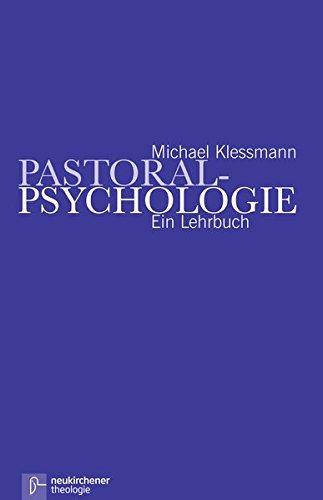 Pastoral - Psychologie: Ein Lehrbuch