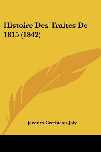 Histoire Des Traites de 1815 (1842)