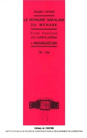 Descargar Libro Le Royaume Sakalava du Menabe. Essai d'analyse d'un système politique à Madagascar, XVIIe-XXe siècle de Lombard