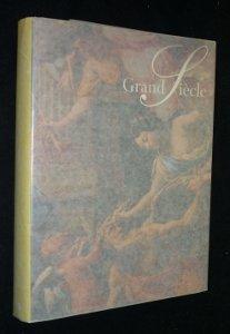 Grand Siecle - Peintures Franaises du XVII sicle dans les Collections Publiques Franaises