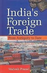 India's Foreign Trade: From Antiquity to Date