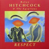 Songtexte von Robyn Hitchcock and The Egyptians - Respect