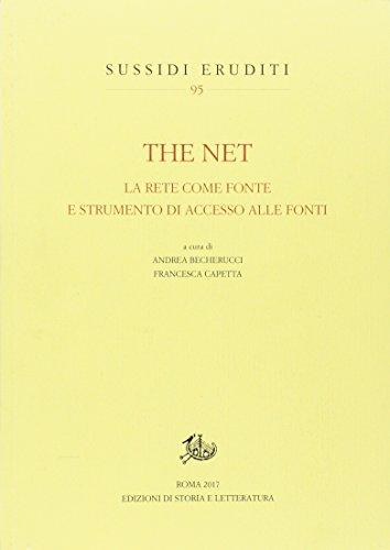 The net. La rete come fonte e strumento di accesso alle fonti (Sussidi eruditi)
