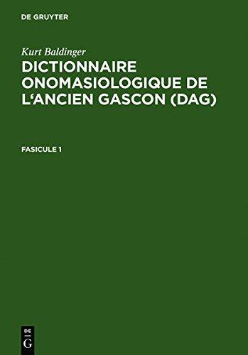 Dictionnaire onomasiologique de l'ancien gascon (DAG)/Dictionnaire onomasiologique de l'ancien gascon (DAG). Fascicule 1