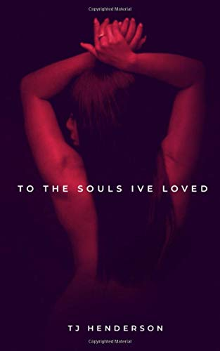 To The Souls I've Loved (Werdz From An Introvert) por T J Henderson