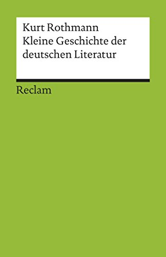 Kleine Geschichte der deutschen Literatur: Reclams Universal-Bibliothek (German Edition)