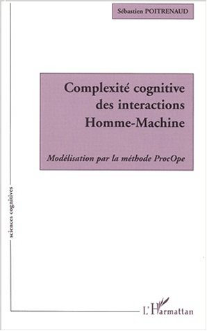 Complexite cognitive des interactions homme-machine modélisation par la methode p