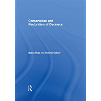 Conservation and Restoration of Ceramics (English Edition)