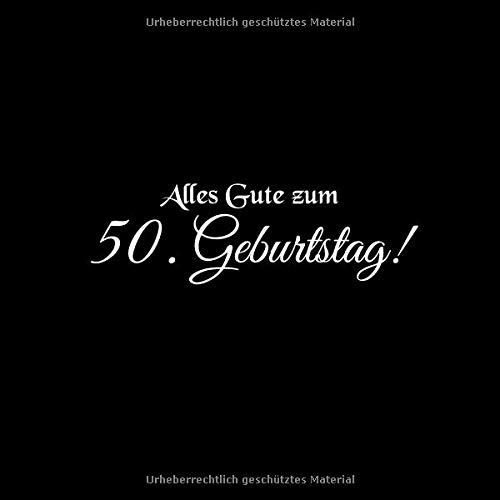 burtstag: Gästebuch Alles Gute zum 50 Geburtstag 50 Jahre Gäste buch party geschenkideen deko dekoration geburtstagsdeko zubehör ... mann freund männer mutter vater Cover Schwarz ()
