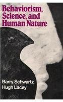 Behaviorism, Science, and Human Nature by Barry Schwartz (1982-01-01)