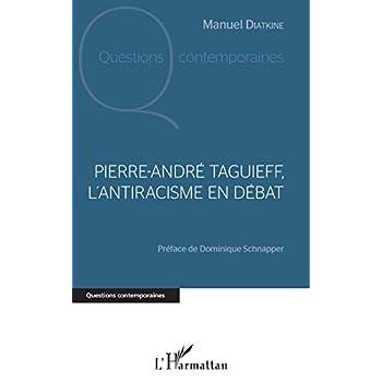 Pierre André Taguieff, l'antiracisme en débat