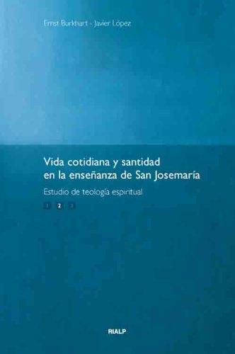 Vida cotidiana y santidad en la enseñanza de San Josemaría: Vol 2. (Spanish Edition)