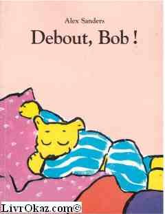 Debout, Bob !