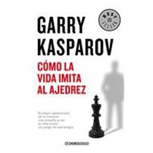 Descargar Libro Como la vida imita al ajedrez (Bestseller (debolsillo)) de Garry Kasparov