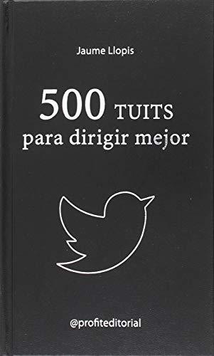 500 tuits para dirigir mejor