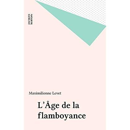 L'Âge de la flamboyance (Essais)