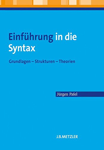 Einführung in die Syntax: Grundlagen - Strukturen - Theorien
