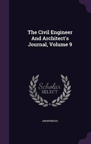 The Civil Engineer And Architect's Journal, Volume 9