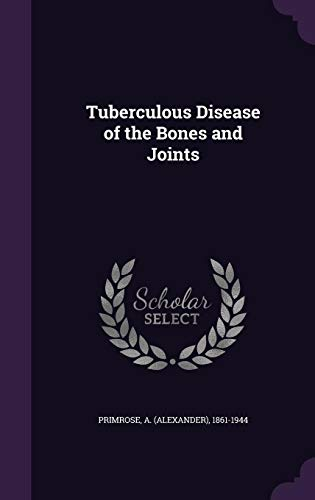 Tuberculous Disease of the Bones and Joints