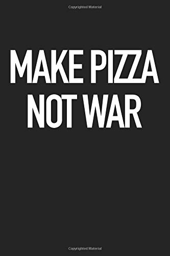 Make Pizza Not War: A 6x9 Inch Matte Softcover Journal Notebook With 120 Blank Lined Pages And A Funny Foodie Cover Slogan por GetThread Journals