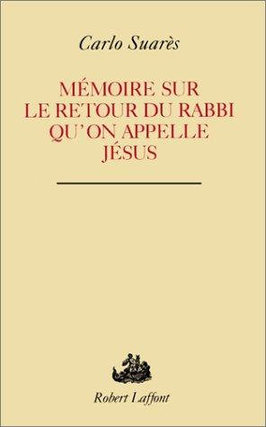 Mémoire sur le retour du rabbi qu'on appelle jesus