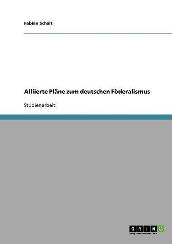 (Alliierte Pläne zum deutschen Föderalismus)