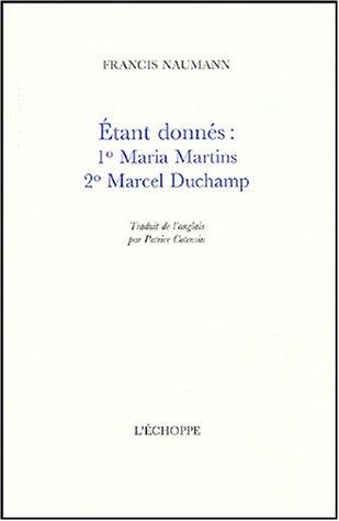 Etant donnés : 1° Maria Martins, 2° M...