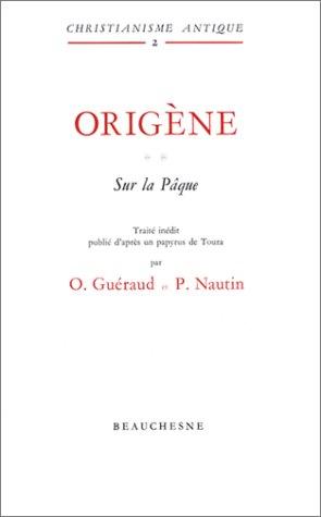 Origène sur la Pâque, tome 2 par Octave Gueraud, Pierre Nautin