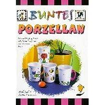 Buntes Porzellan: Schmuckes und Witziges mit Porzellanfarben