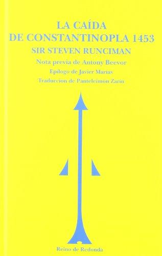 La caída de Constantinopla, 1453 (SIN ASIGNAR) por Steven Runciman