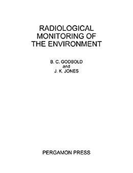 Radiological Monitoring Of The Environment: Proceedings Of A Symposium Organized By The Central Electricity Generating Board In Association With The Joint ... October 1963 por B. C. Godbold epub