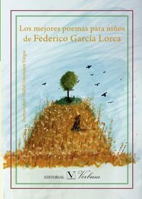 Los Mejores Poemas Para Niños De Federico García Lorca (Infantil-Juvenil)