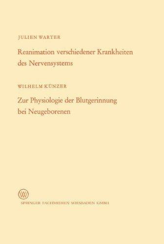 Reanimation verschiedener Krankheiten des Nervensystems / Zur Physiologie der Blutgerinnung bei Neugeborenen (Arbeitsgemeinschaft f????r Forschung des Landes Nordrhein-Westfalen) (German Edition) by Wilhelm Warter (2013-10-04)