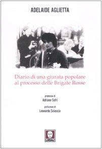Diario di una giurata popolare al processo delle Brigate Rosse por Adelaide Aglietta