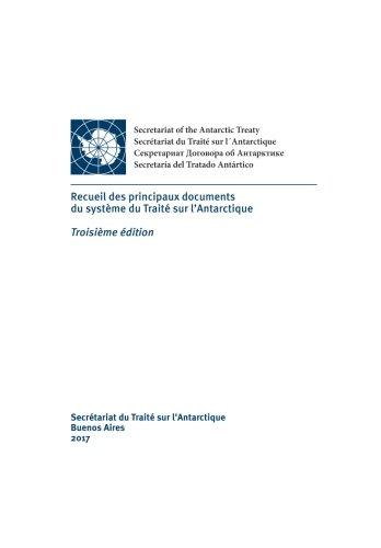 Recueil des principaux documents du système du Traité sur l'Antarctique. Troisième édition par Réunion consultative du Traité sur l'Antarctique