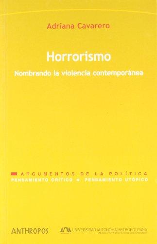 Horrorismo. Nombrando La Violencia Contemporánea (Pensamiento crítico; Pensamiento utópico / Critical Thinking, Utopian Thinking)